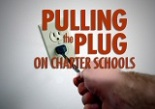 Pulling the Plug on Charter Schools