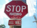 Stop Hating Sign
