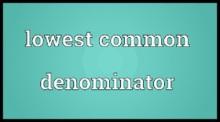 Lowest Common Denominator