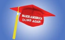 Make America Dumb Again